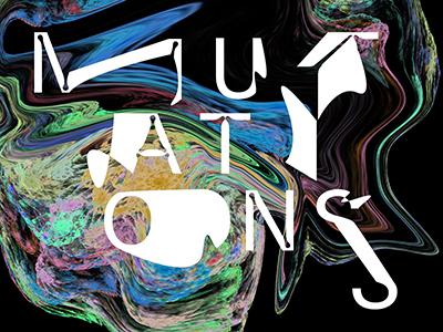 »Mutations // Mutationen«